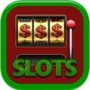 SloTs - Machine Vegas Spin to Win!