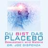 Placebo - Neuprogrammierung deines Selbst