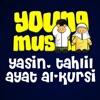 YoungMuslim Yasin, Tahlil & Ayat Al-Kursi