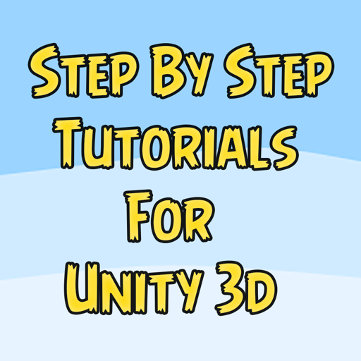 Step by Step Tutorials for Unity Game Development