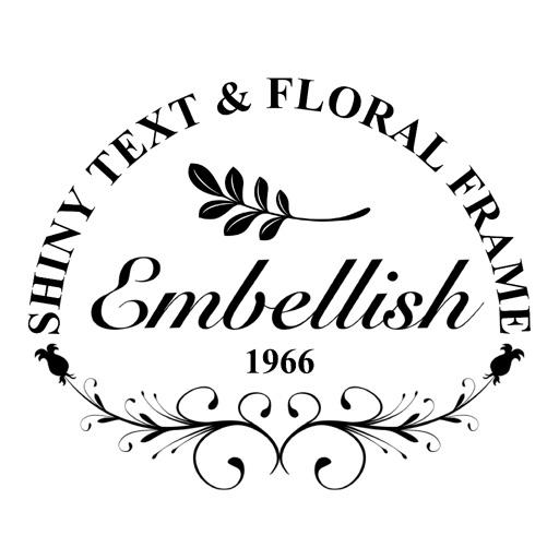 Embellish - Shiny Text & Floral Frame