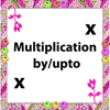 Multiplication by/upto Wiki