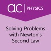 Solve with Newton's Second Law