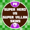Super Hero vs Villain Skins for Minecraft PE
