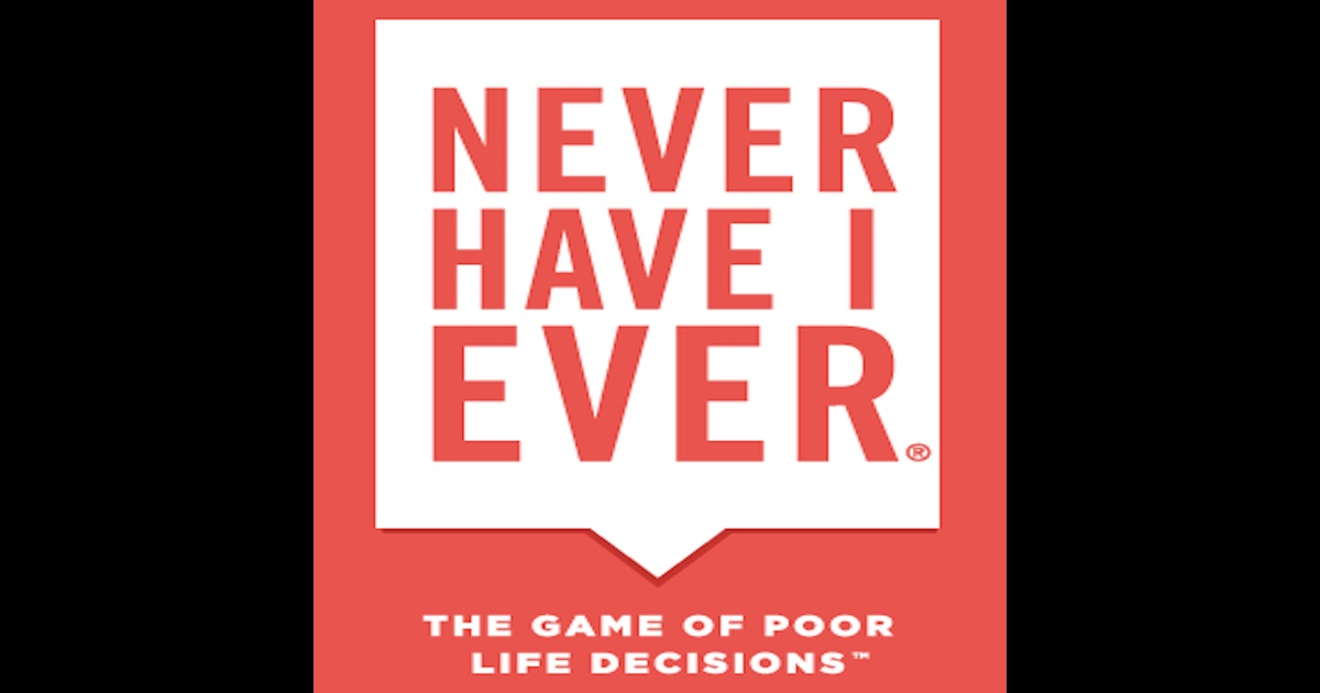 Never Have I Ever - The Game of Poor Life Decisions on the ...