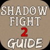 Guide for Shadow Fight 2 - All New Level Video,Walkthrough Guide