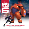 Big Hero 6: The Junior Novelization (by Disney Press) (UNABRIDGED AUDIOBOOK)