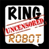 Ringtones Uncensored: Ringtone Robot