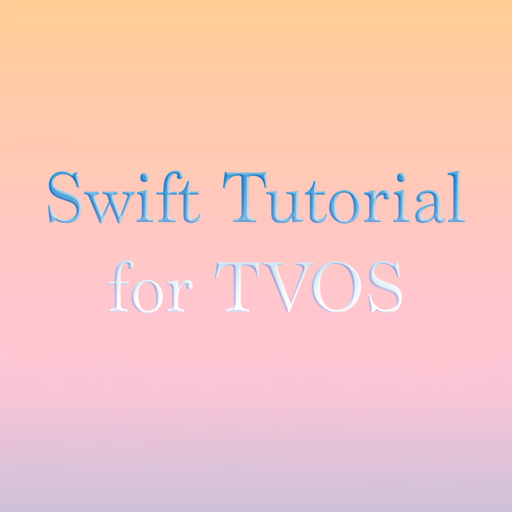 Tutorials for TVOS Swift Programming with XCODE