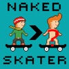 Naked Skater - Bro Edition
