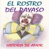 Amor y tragedia: El Rostro del Payaso,  una historia real