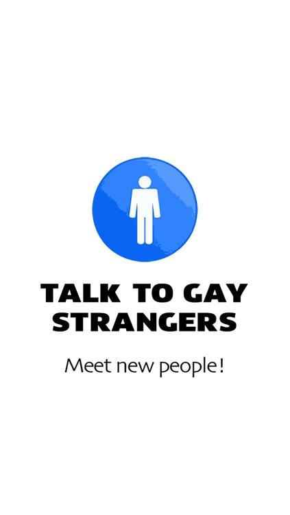 Strangers gay talk to Free Online
