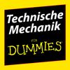 Techn. Mechanik für Dummies