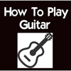 How To Play Guitar+: Learn How To Play The Guitar The Easy Way!!