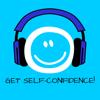 Get self-confidence! Selbstbewusster werden mit Hypnose!