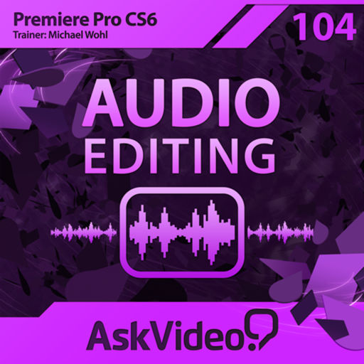 Audio Editing Course For Premiere Pro CS6
