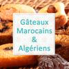 Gâteaux Marocains & Algériens