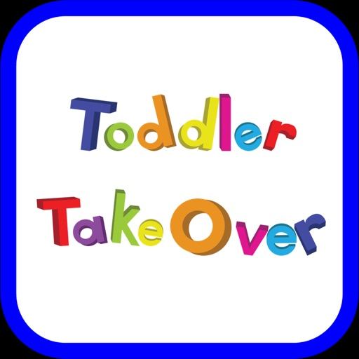 Toddler Takeover iOS App