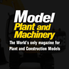 Model Plant and Machinery – The World's Only Magazine for Plant and Machnery Models