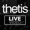 Thetis Video