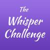 The Whisper Challenge - English