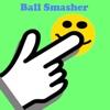 Ball Smasher!