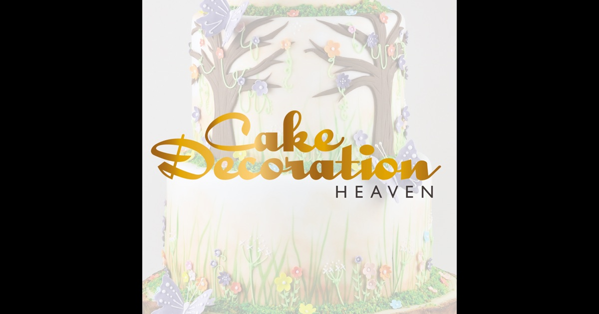 Cake Decoration Heaven   50 Decorating Projects on the App ...