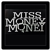 Miss Money Money