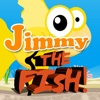 Jimmy the Fish