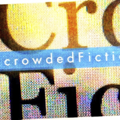 Crowded Fiction - it