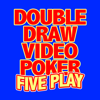 Double Draw Video Poker Five Play