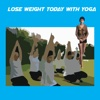 Lose Weight Today With Yoga weight