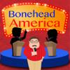 Bonehead America Wiki