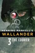 Henning Mankell's Wallander: The Courier