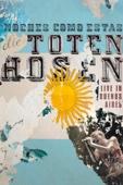 Noches Como Estas: Die Toten Hosen - Live in Buenos Aires