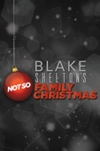 Blake Shelton - Blake Shelton's Not-So-Family Christmas  artwork