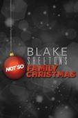 Blake Shelton's Not-So-Family Christmas