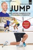 JUMP: Sprungkrafttraining: Dein 6-Wochen-Trainingssystem für maximale Sprungkraft