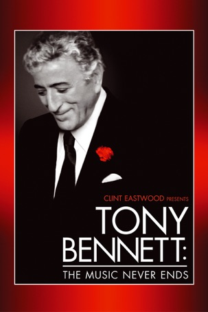 Clint Eastwood Presents Tony Bennett: The Music Never Ends