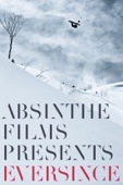 Justin Hostynek & Shane Charlebois - Absinthe Films Presents: Eversince  artwork