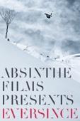 Justin Hostynek & Shane Charlebois - Absinthe Films Presents: Eversince  artwork