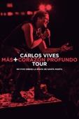 Carlos Vives - Carlos Vives: Más + Corazón Profundo Tour: En vivo desde la Bahía de Santa Marta  artwork