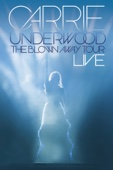 Carrie Underwood: The Blown Away Tour - LIVE