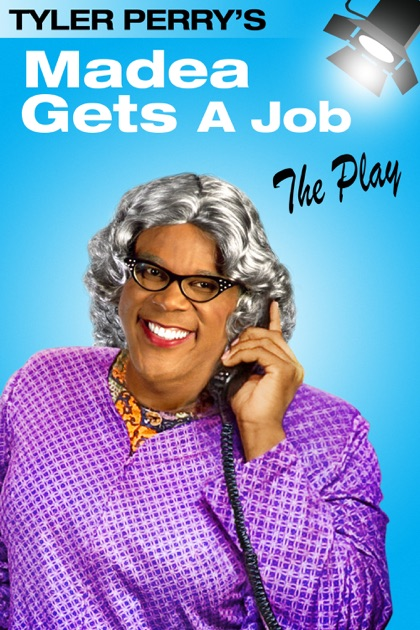 Tyler Perry's Madea Gets a Job: The Play on iTunes