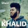 Up Next: Khalid, Up Next: Khalid