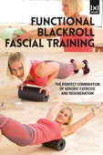 Functional Blackroll Fascial Training: The Perfect Combination of Aerobic Exercise and Regeneration