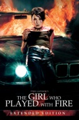 The Girl Who Played With Fire (Extended Edition)