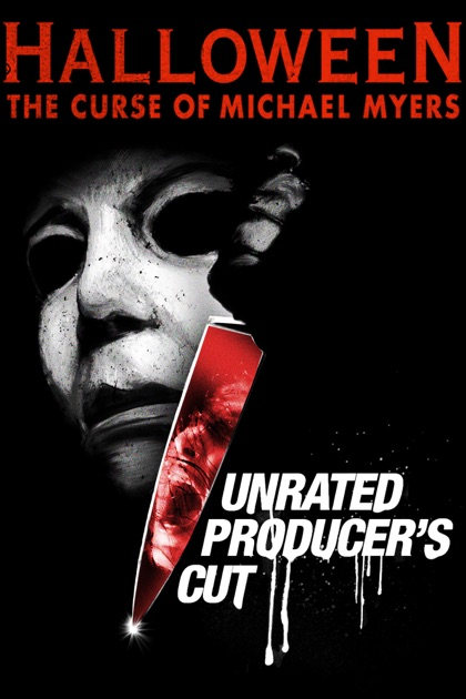 Halloween 6: The Curse of Michael Myers (Unrated Producer ...
