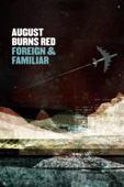 August Burns Red: Foreign & Familiar