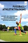 Fußball - Athletiktraining   Die Kraft- und Fitnessübungen nach dem Konzept des Nachwuchsleistungszentrums der SpVgg Unterhaching